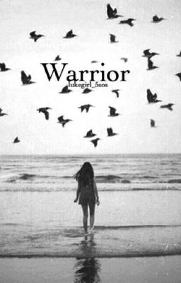 Warrior (Ashton Irwin Fanfic)