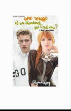 Une Rousse Et Un Blondinet. Qui L'eut Cru ?  by LilyMalefoy