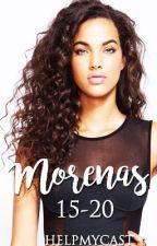 Morenas ( 15- 21 años) by helpmycast