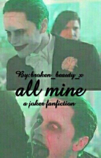 All Mine (A Joker Fanfiction)