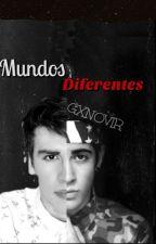Mundos Diferentes (Divalejo) by Gxnovir