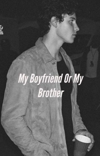 My Boyfriend Or My Brother(Βιβλιο 1)