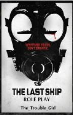 The Last Ship [Role Play] by The_Trouble_Girl