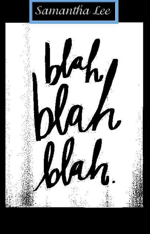 blah BLAH Blah by Myfreesoul