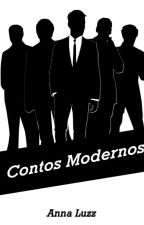 Contos Modernos (Finalizado) by AnnaLuzz1
