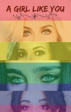 (PAUSADA) A Girl Like You (Camren/Jerrie) by NoraAn12