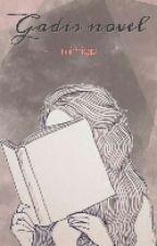 Gadis Novel by mimigp