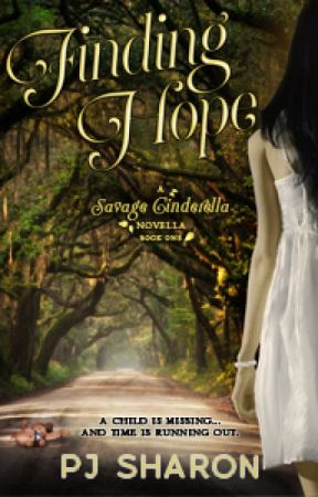 FINDING HOPE (A Savage Cinderella Novella #1) by pjsharon