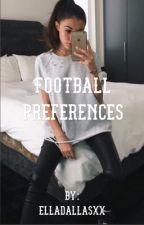 Football Preferences  by EllaDallasxx