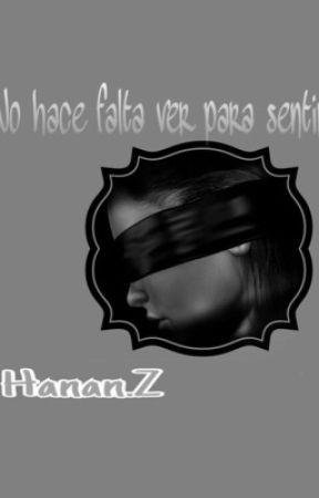 No hace falta ver para sentir by hanaaan123
