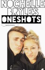 Nochelle/Bryles  Oneshots by -__Unicorn__-