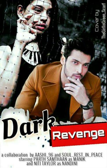 Manan ff-Dark Revenge(Collaboration Story By ShwetaNagpal & Sweetyaashi)