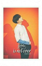 Love Is Not Over [Min Yoongi] by minddyoongi