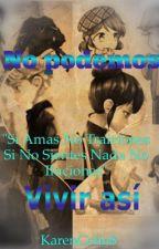 NO PODEMOS VIVIR ASI by KarenColin8