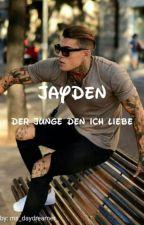 Jayden- Der Junge den ich Liebe by _ms_daydreamer_