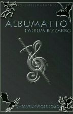 ALBUMATTO  by ChiavediViolino20