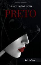 A Garota do Capuz Preto by JulyDeVeau
