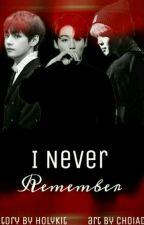 I Never Remember.../Никогда Не Вспомню... by HolyKit