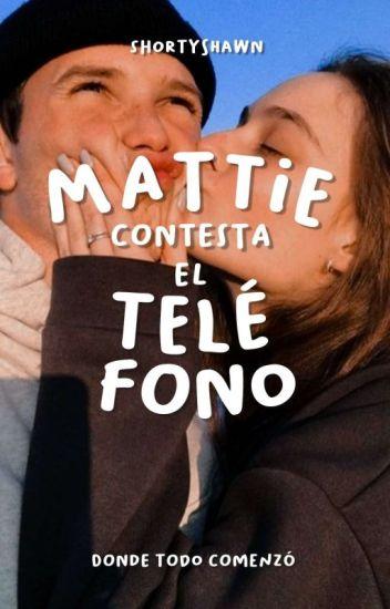 Mattie, contesta el teléfono©
