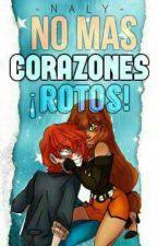 No mas Corazones ¡Rotos!||Nathlila|| by -XNayyX-