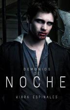 Demonios de Noche - [Serie pesadillas] [Libro #1] by KiaraSpinales