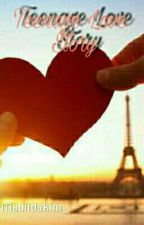 Teenage Love Story by MaulidaKim_