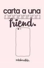 Carta a una internet friend. by srtahorrible
