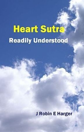 Heart Sutra, Readily Understood by RobinHarger