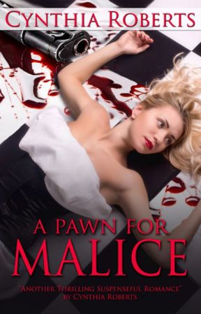 A Pawn for Malice ~ A brief look into my newest Suspense Romance by RomAuthorCRoberts