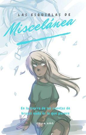 Las esquirlas de Miscelánea by LaBrujadelTeatro