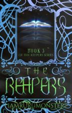 The Reapers (TKT#3) by iamrurumonster