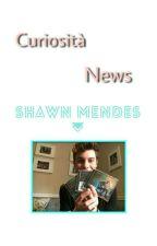 •Curiosità e News Su Shawn Mendes• by crychiara