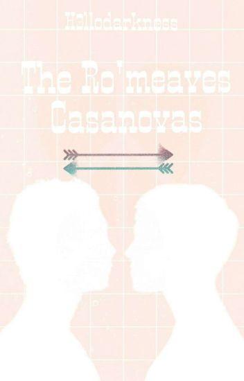 The Ro'meaves Casanovas {A Gaurence, Zanvis & Vlante FanFic}