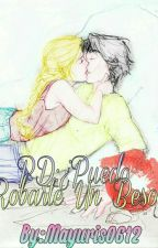 PD: ¿Puedo robarte un beso? by Mayuris0612