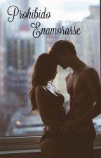 ¡Prohibido Enamorarse! by littlesweett