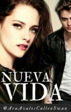 Nueva vida. by AraAvalosCullenSwan