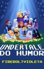 Undertale do Humor (Humortale I)  by FireboltVioleta