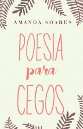 Poesia Para Cegos by AmandaSoares10