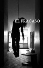 EL FRACASO by dakodaka2048