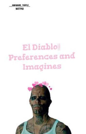 El Diablo|| Preferences and Imagines