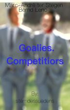 Goalies. Competitiors. Lover.  by sterndessuedens