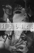 Habits (Kendall Jenner Fanfiction) by LeDouche