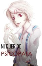 Mi querido psicopata (Suzuya y tu) by SaraMarnMena