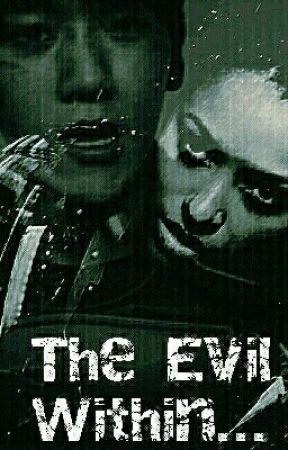 The Evil Within...(Trioligy #1) (Byun Baekhyun FF Ambw) by Jungkook4life2000