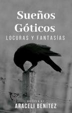 Sueños Góticos.  by Lady_Darckness666
