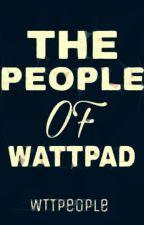 The People Of Wattpad by WTTPeople