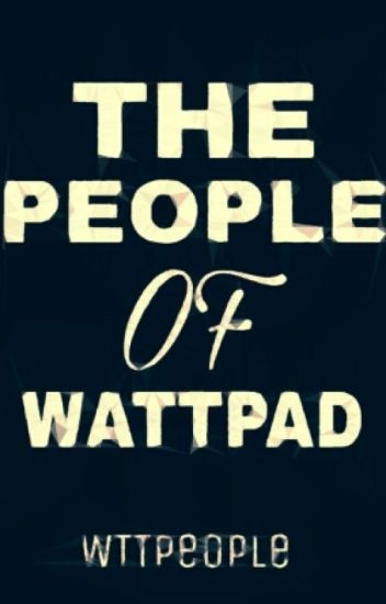 The People Of Wattpad