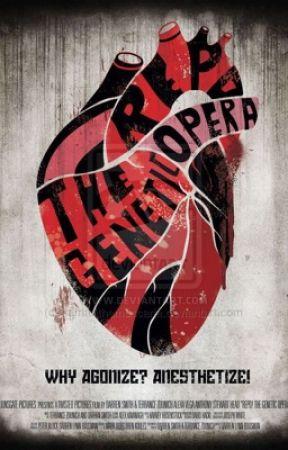 Repo The Genetic Opera Lyrics Opening Wattpad