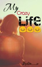 My crazy life  by Gracie_010