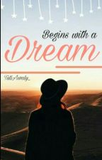 Begins With A Dream  by TutiAwaly_